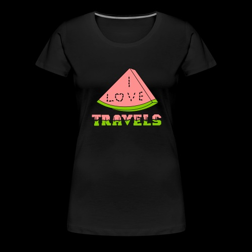 I LOVE TRAVELS FRUITS for life - Women's Premium T-Shirt