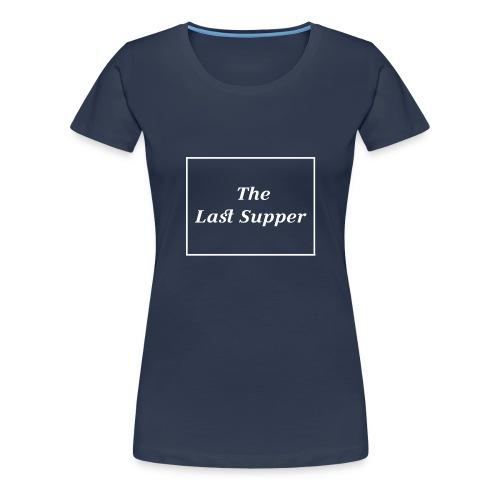 The Last Supper Leonardo Da Vinci Renaissance - Frauen Premium T-Shirt