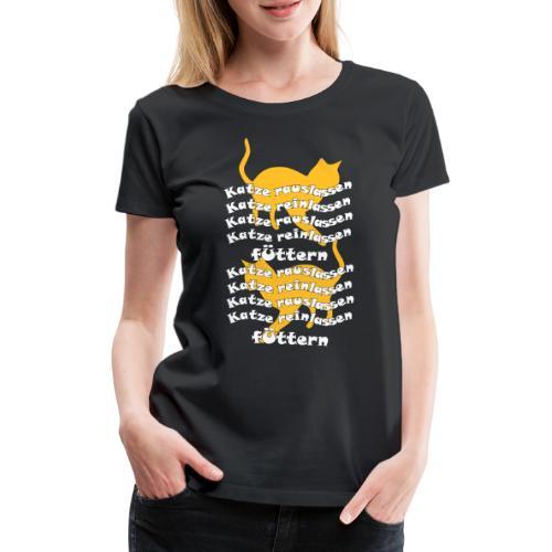 Katze rauslassen Katzenfreund Miezekatze Geschenk - Frauen Premium T-Shirt