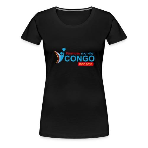 Kinshasa ma ville Congo mon pays - T-shirt Premium Femme