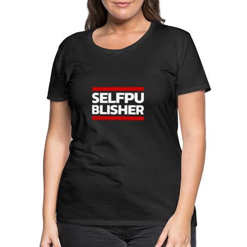 SELFPUBLISHER | Autor Buch Lesung Literatur Verlag - Frauen Premium T-Shirt