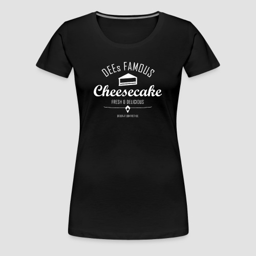 DEEs Famous Cheescake - Frauen Premium T-Shirt
