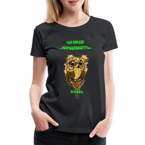 Eulenmotiv für Morgenmuffel - Frauen Premium T-Shirt