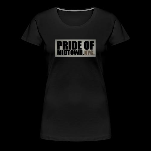 PRIDE OF MIDTOWN. NYC. - Frauen Premium T-Shirt