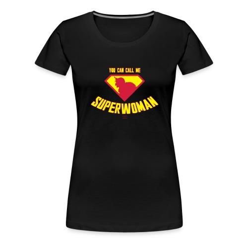 You can call me Superwoman - Frauen Premium T-Shirt