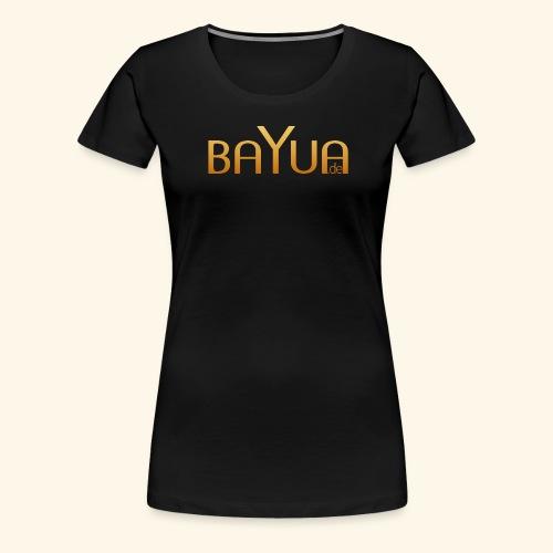 BAYUA de - Frauen Premium T-Shirt