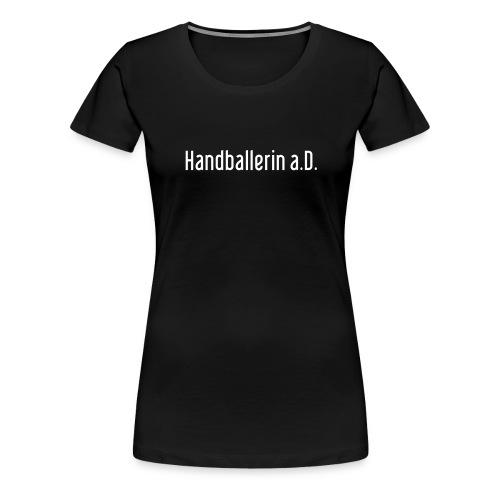 Handballerin a D - Frauen Premium T-Shirt