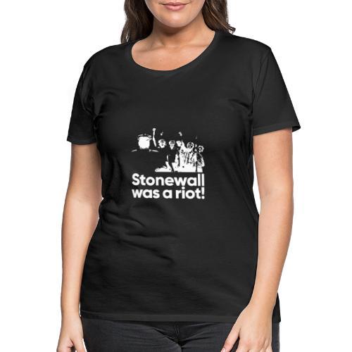 Stonewall was a riot! - Frauen Premium T-Shirt