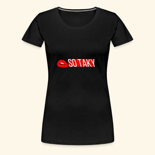 so taky - Dame premium T-shirt