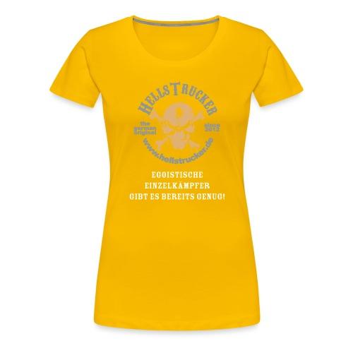HellsTruckerEgoist - Frauen Premium T-Shirt