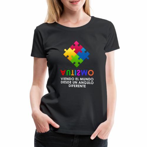 El Autismo según Yo soy Asperger - Camiseta premium mujer