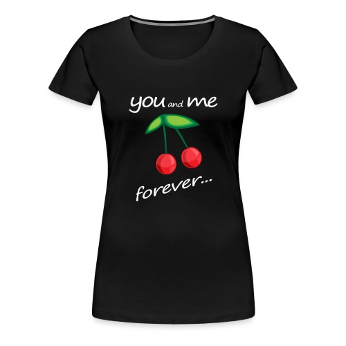 YouandmeForever_Cherries_trasparent - Maglietta Premium da donna