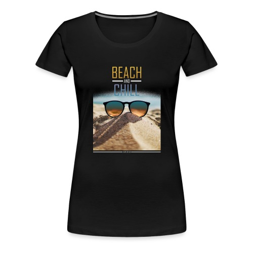 Beach and Chill - Frauen Premium T-Shirt
