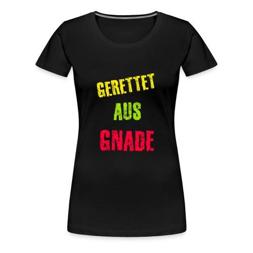 Gerettet aus Gnade - Frauen Premium T-Shirt