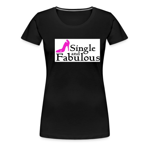 single and fab - Women's Premium T-Shirt