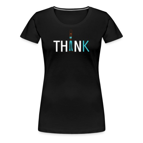 Slim, fit and thin, think being thin and healthy - Women's Premium T-Shirt