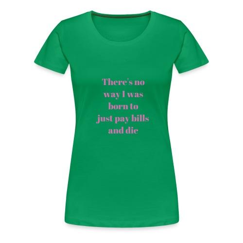 No way - Women's Premium T-Shirt