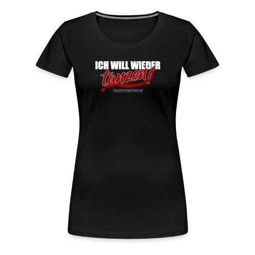 ich will wieder tanzen - Frauen Premium T-Shirt