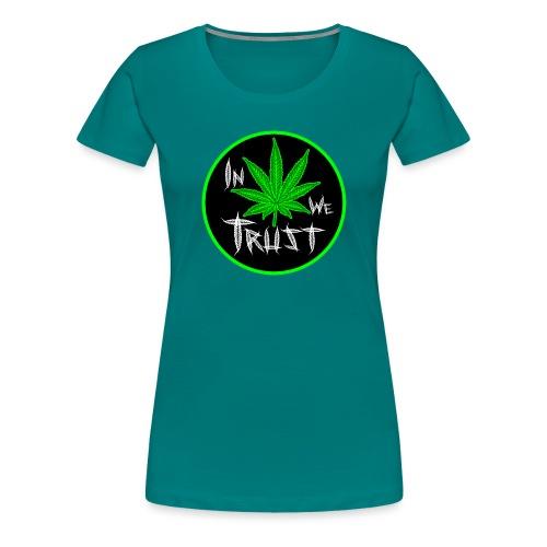 In weed we trust - Camiseta premium mujer