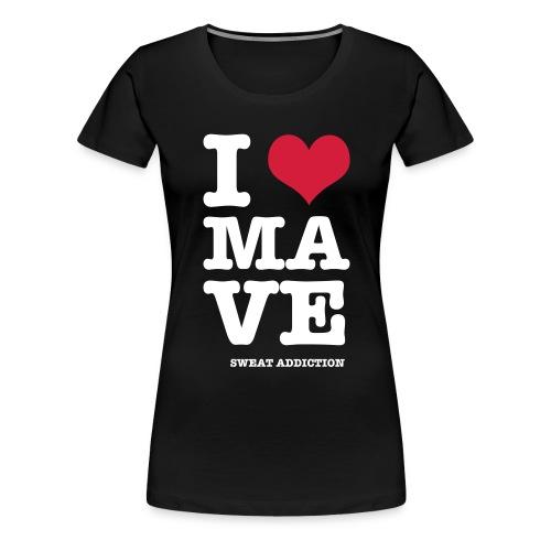 I Love Mave - Naisten premium t-paita