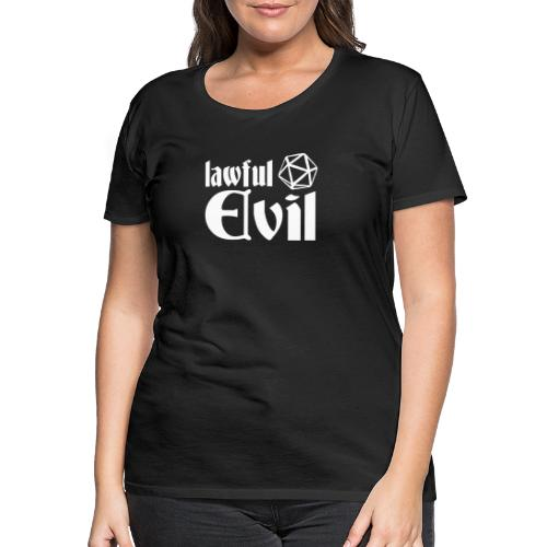 lawful evil - Women's Premium T-Shirt