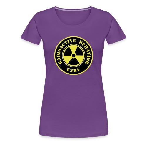 Radioactive Behavior - Camiseta premium mujer