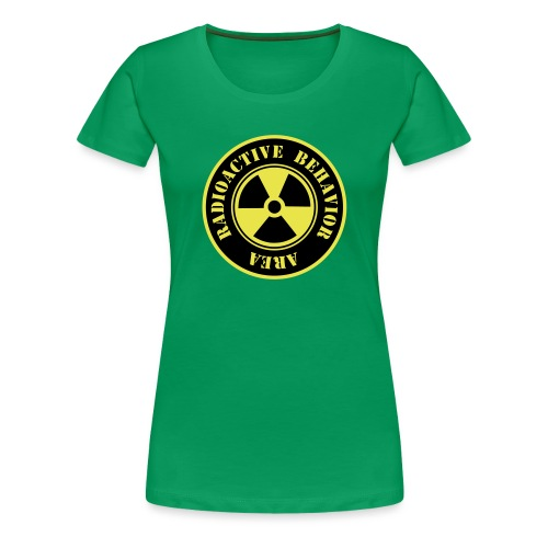 Radioactive Behavior - Camiseta premium mujer
