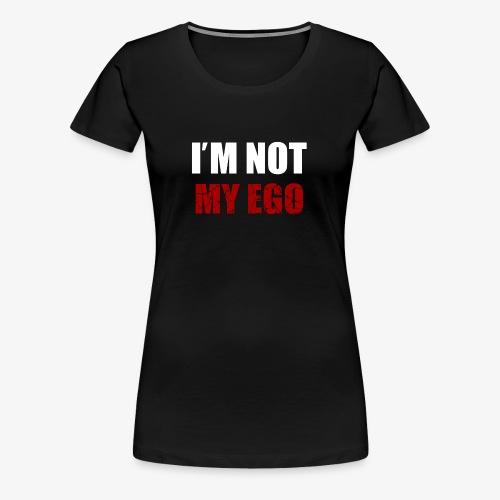 I' M NOT MY EGO - Maglietta Premium da donna