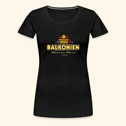 Balkonien T Shirt - Frauen Premium T-Shirt