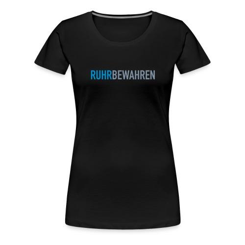 ruhrbewahren - Frauen Premium T-Shirt