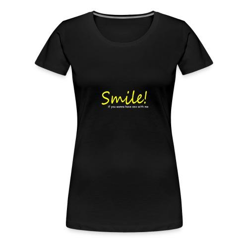 Smile for Sex - Women's Premium T-Shirt