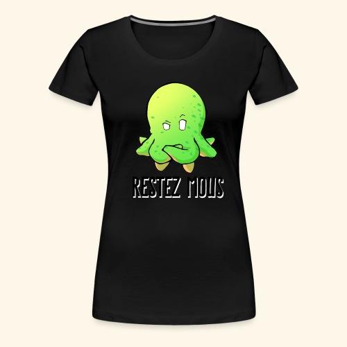 Restez Mous lettrage noir - T-shirt Premium Femme