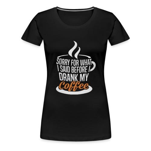 Sorry... - Women's Premium T-Shirt