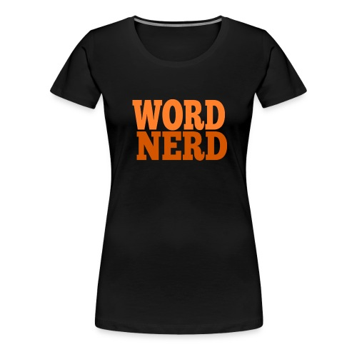 WORDNERD - Women's Premium T-Shirt