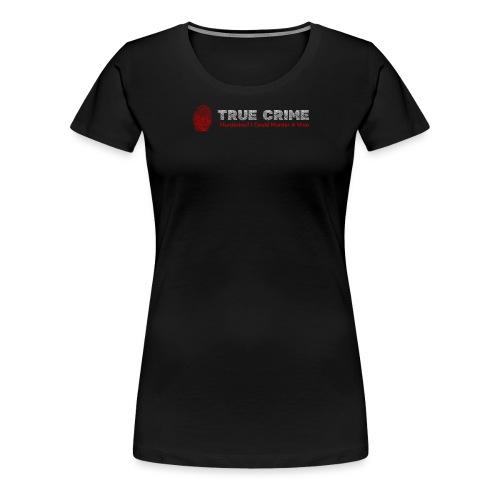 True Crime Murderino - Murder A Vino Wine & Crime - Women's Premium T-Shirt