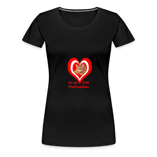 My Cat is my valentine 4 - Women's Premium T-Shirt