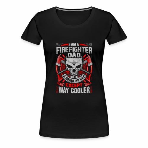 Ich bin ein Feuerwehr DAD - Frauen Premium T-Shirt