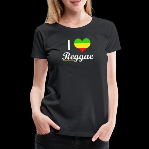 I LOVE Reggae - Frauen Premium T-Shirt