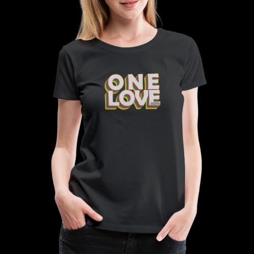 ONE LOVE - Frauen Premium T-Shirt