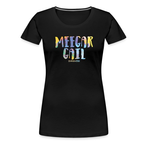 MEEGAR GAIL - Frauen Premium T-Shirt
