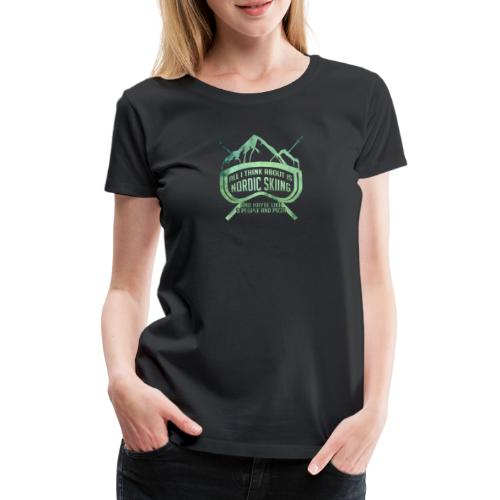 Nordic Skiing And Pizza People - Women's Premium T-Shirt