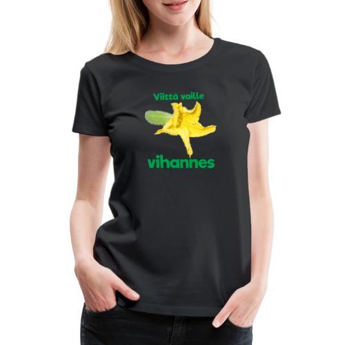 Viittä vaille vihannes, avomaankurkku - Naisten premium t-paita