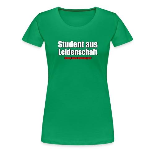 Student aus Leidenschaft - Frauen Premium T-Shirt