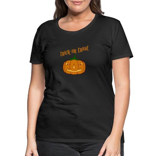 Halloween trick or treat und Kürbis - Frauen Premium T-Shirt