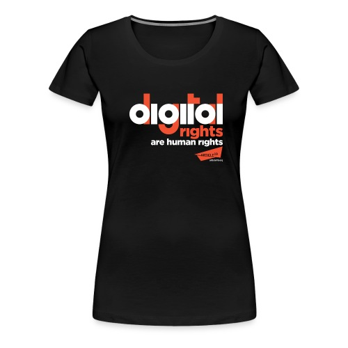 Digital Rights are Human Rights Black (black) - Women's Premium T-Shirt