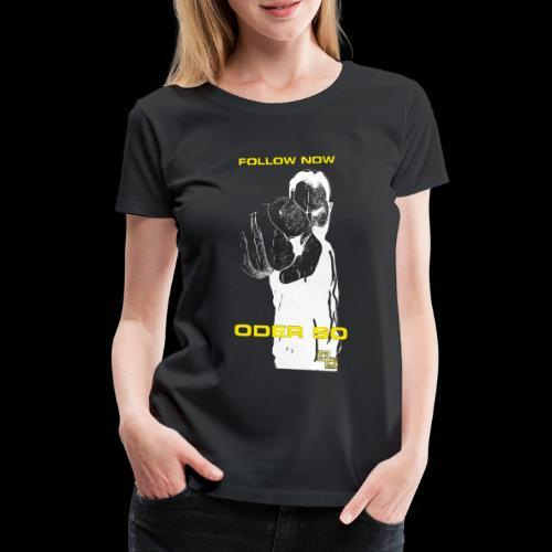 Swite Follow Oder So - Frauen Premium T-Shirt