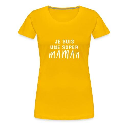 je suis une super maman - T-shirt Premium Femme