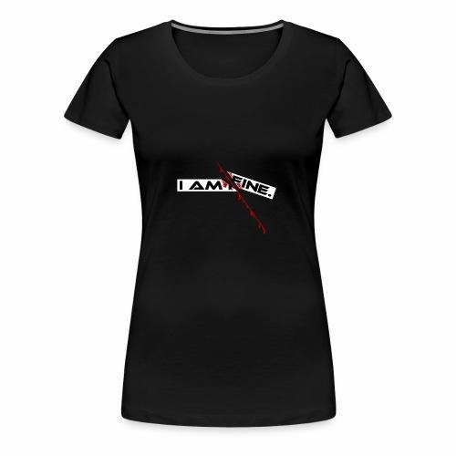 I AM FINE Design mit Schnitt, Depression, Cut - Frauen Premium T-Shirt
