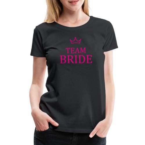 Team Bride Krone Pink JGA Junggesellenabschied - Frauen Premium T-Shirt