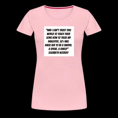Quote by Elizabeth Acevedo - Women's Premium T-Shirt